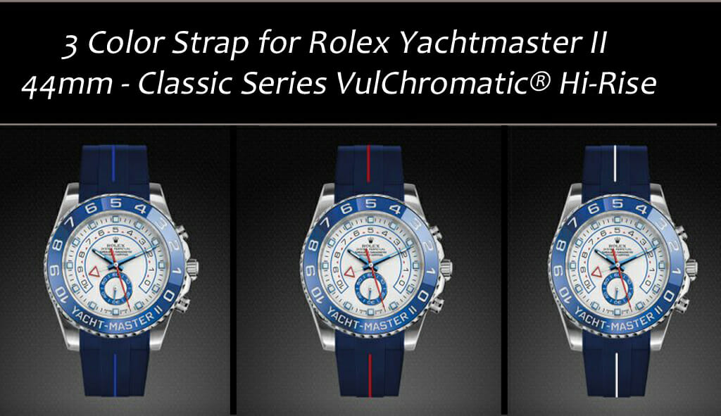 3 Color Watch Bands for Rolex Yachtmaster II 44mm